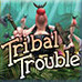 Tribal Trouble Game