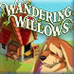 Wandering Willows Game